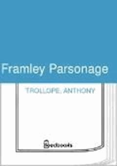 Framley Parsonage - Anthony Trollope - ebook