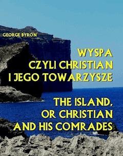 Wyspa czyli Christian i jego towarzysze. The Island, or Christian and his comrades - George Byron - ebook