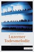 Luzerner Todesmelodie - Monika Mansour - E-Book