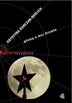 Głową o mur Kremla - Krystyna Kurczab-Redlich - ebook