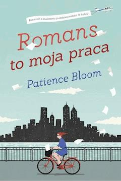 Romans to moja praca - Patience Bloom - ebook