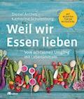 Weil wir Essen lieben - Daniel Anthes - E-Book