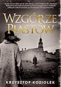 Wzgórze Piastów - Krzysztof Koziołek - ebook