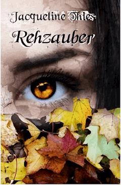 Rehzauber - Jacqueline Thies - E-Book