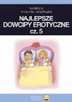 Najlepsze dowcipy erotyczne cz.5 - Filmpress - ebook