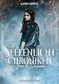 Die Seelenlicht Chroniken - Katrin Gindele - E-Book