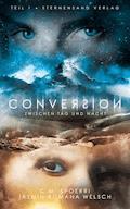 Conversion 1: Zwischen Tag und Nacht - C. M. Spoerri - E-Book