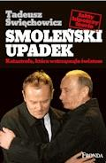 Smoleński upadek Katastrofa, która wstrząsneła światem - Tadeusz Święchowicz - ebook