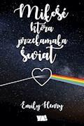 Miłość, która przełamała świat - Emily Henry - ebook