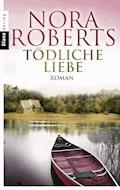 Tödliche Liebe - Nora Roberts - E-Book