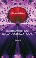 Krajobrazy mojej duszy. Księga V - Jarosław Bzoma - ebook