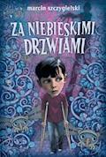 Za niebieskimi drzwiami - Marcin Szczygielski - ebook