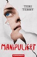 Manipuliert - Teri Terry - E-Book