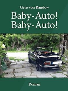 Baby-Auto! Baby-Auto! - Gero von Randow - E-Book