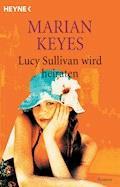 Lucy Sullivan wird heiraten - Marian Keyes - E-Book