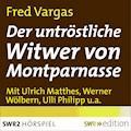Der untröstliche Witwer von Montparnasse - Fred Vargas - Hörbüch