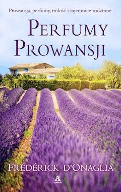 Perfumy Prowansji - Frédérick D'Onaglia - ebook