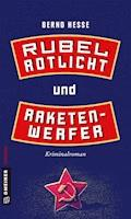 Rubel, Rotlicht und Raketenwerfer - Bernd Hesse - E-Book