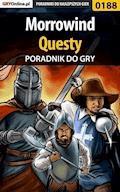 """Morrowind - questy - poradnik do gry - Piotr """"Ziuziek"""" Deja, Magdalena """"Eijenka"""" Pokorska - ebook"""
