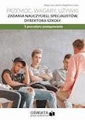 Przemoc, wagary, używki – zadania nauczycieli, specjalistów, dyrektora szkoły. 3 procedury postępowania - Małgorzata Celuch, Małgorzata Goetz - ebook