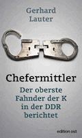 Chefermittler - Gerhard Lauter - E-Book