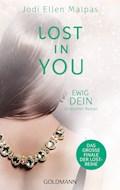 Lost in You. Ewig dein - Jodi Ellen Malpas - E-Book