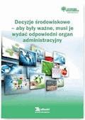 Decyzje środowiskowe – aby były ważne, musi je wydać odpowiedni organ administracyjny - Katarzyna Czajkowska-Matosiuk - ebook
