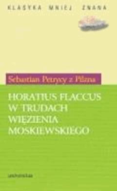 Horatius Flaccus w trudach więzienia moskiewskiego - Sebastian Petrycy z Pilzna - ebook