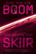Die Welten der Skiir 2: Protektorat - Dirk van den Boom - E-Book