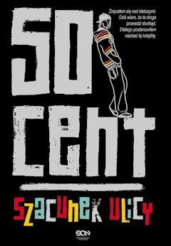 50 Cent. Szacunek ulicy - 50 Cent - ebook