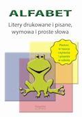 Alfabet. Litery drukowane, pisane, wymowa i proste słowa - Justyna Jakubczyk - ebook