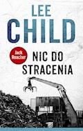 Jack Reacher. Nic do stracenia - Lee Child - ebook