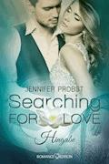 Searching for Love: Hingabe - Jennifer Probst - E-Book