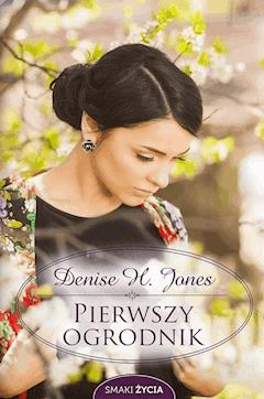 Pierwszy ogrodnik - Denise Hildreth Jones - ebook