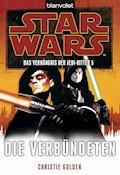 Star Wars. Das Verhängnis der Jedi-Ritter 5. Die Verbündeten - Christie Golden - E-Book