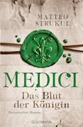 Medici - Das Blut der Königin - Matteo Strukul - E-Book