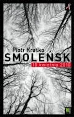 Smoleńsk 10 kwietnia 2010 - Piotr Kraśko - ebook
