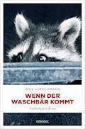 Wenn der Waschbär kommt - Inge Hirschmann - E-Book