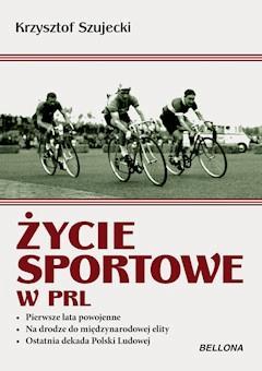 Życie sportowe w PRL - Krzysztof Szujecki - ebook
