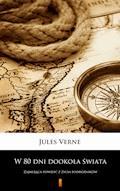 W 80 dni dookoła świata. Zajmująca powieść z życia podróżników - Jules Verne - ebook