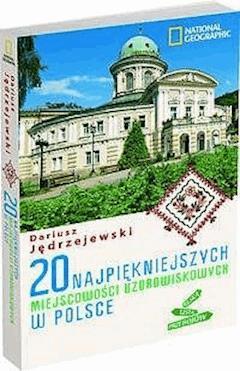 20 najpiękniejszych miejscowości uzdrowiskowych w Polsce - Dariusz Jędrzejewski - ebook