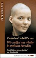 Wir treffen uns wieder in meinem Paradies - Christel Zachert - E-Book + Hörbüch