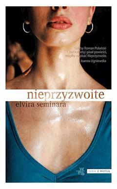 Nieprzyzwoite - Elvira Seminara - ebook