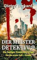 Der Meister-Detektiv: Ein lustiger Fankfurt-Krimi - Dieter Burkard - E-Book