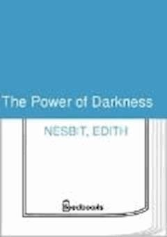 The Power of Darkness - Edith Nesbit - ebook