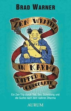Zen Wrapped in Karma Dipped in Chocolate - Brad Warner - E-Book