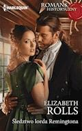 Śledztwo lorda Remingtona - Elizabeth Rolls - ebook