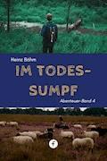 Im Todessumpf - Heinz Böhm - E-Book