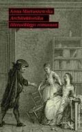 Architektonika literackiego romansu - Anna Martuszewska - ebook