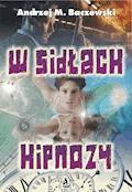 W sidłach hipnozy - Andrzej M. Baczewski - ebook